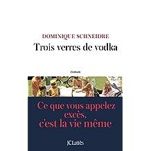 Trois verres de vodka (Littérature française) (French Edition)