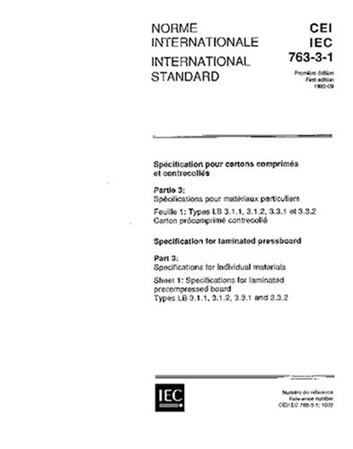 Download IEC 60763-3-1 Ed. 1.0 b:1992, Specification for laminated pressboard - Part 3: Specifications for individual materials - Sheet 1: Specifications for ... board, Types LB 3.1.1, 3.1.2, 3.3.1 and 3.3.2 PDF