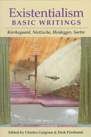 Existentialism: Basic Writings/Kierkegaard, Nietzsche, Heidegger, Sartre