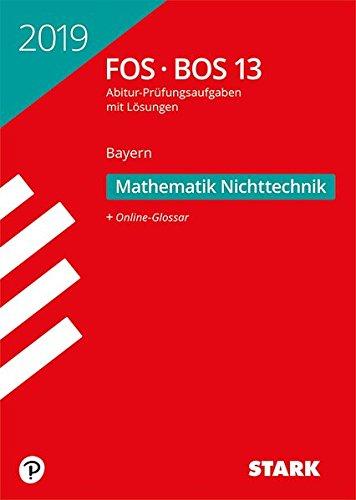 Abiturprüfung FOS/BOS Bayern - Mathematik Nichttechnik 13. Klasse