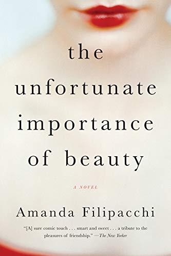 The Unfortunate Importance of Beauty: A Novel pdf epub