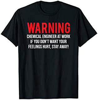 Best Gift Funny Chemical Engineer Warning Chemical Engineer At Work  Need Funny TShirt