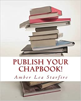 Publish Your Chapbook!: Six Weeks to Professional