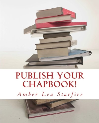 Publish Your Chapbook!: Six Weeks to Professional Publication with CreateSpace ebook