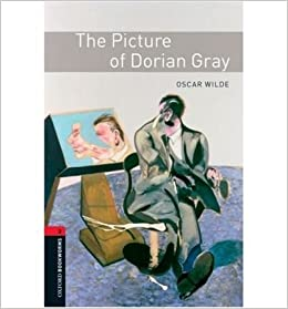 Oxford Bookworms Library: The Picture of Dorian Gray: Level 3: 1000-Word Vocabulary