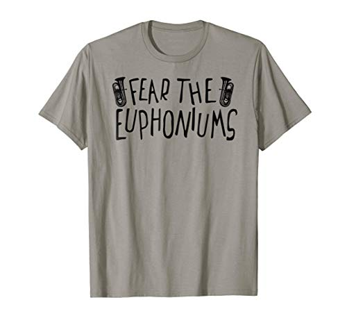 Fear The Euphoniums Marching Band T Shirt Tuba Camp Section
