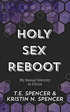 Holy Sex Reboot: My Sexual Identity in Christ (Updated Edition)