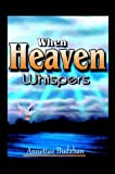 When Heaven Whispers, Annettee Budzban, 1410732231