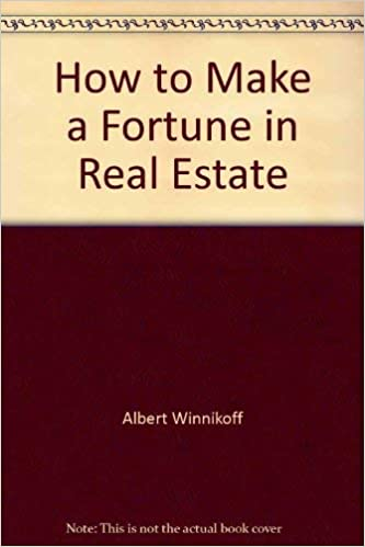 Make a Fortune in Real Estate