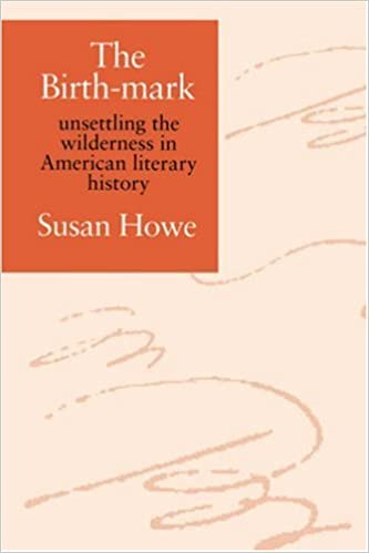 com the birth mark unsettling the wilderness in american  com the birth mark unsettling the wilderness in american literary history 9780819562630 susan howe books