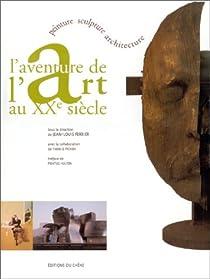 L'aventure de l'art au xxe siecle par Ferrier