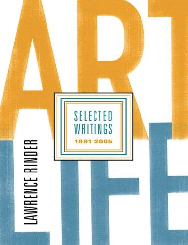 Art Life: Selected Writings 1991-2005