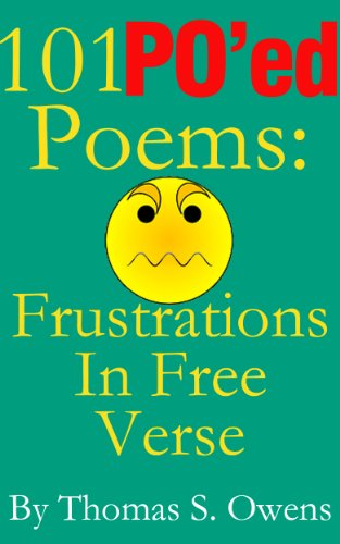 101 POed Poems: Frustrations in Free Verse