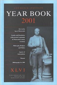 Leo Baeck Institute Year Book 2001: v. 46 (Leo Baeck Yearbook)