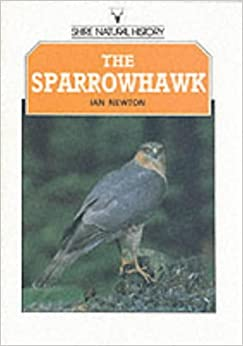 The Sparrowhawk (Shire Natural History)
