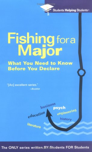 Fishing For a Major: What You Need to Know Before You Declare (Students Helping Students)