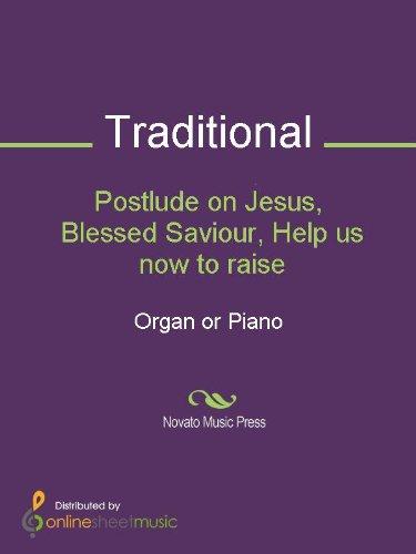 PDF Postlude on Jesus, Blessed Saviour, Help us now to raise - Organ