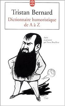 Dictionnaire humoristique de A à Z par Bernard