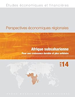 Regional Economic Outlook, April 2014: Sub-Saharan Africa: Fostering Inclusive Growth (French Edition)