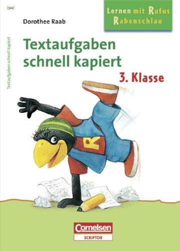 Dorothee Raab - Lernen mit Rufus Rabenschlau: 3. Schuljahr - Textaufgaben - schnell kapiert: Band 322. Arbeitsheft mit Lösungen