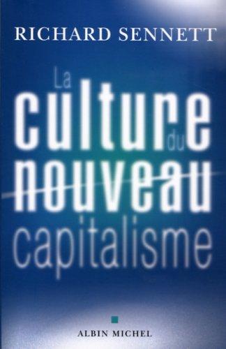 Culture Du Nouveau Capitalisme (La) (Collections Sciences - Sciences Humaines) (English and French Edition) pdf