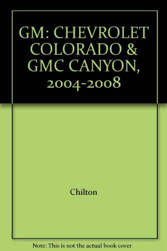 GM: CHEVROLET COLORADO & GMC CANYON, 2004-2008