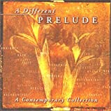 Different Prelude: A Contemporary Collection