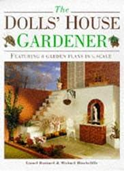 The Dolls' House Gardener: Featuring 8 Garden Designs in 1/12 Scale