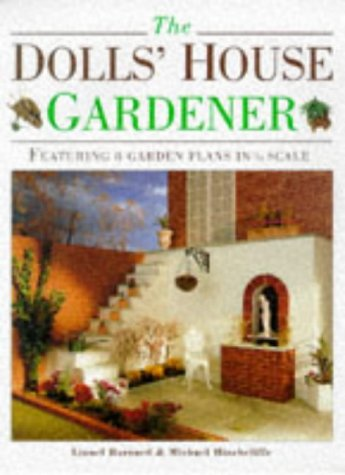The Dolls' House Gardener: Featuring 8 Garden Designs in 1/12 Scale