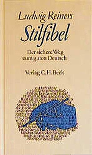 Stilfibel: Der sichere Weg zum guten Deutsch