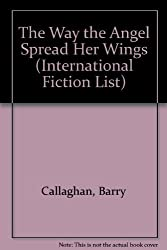 The Way the Angel Spread Her Wings (International Fiction List)