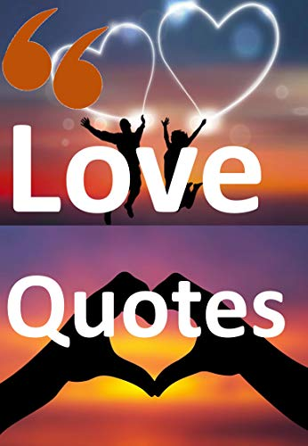 Amazoncom Love Quotes Wise Romantic Cute Short