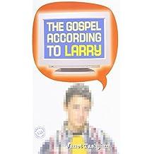 The Gospel According to Larry