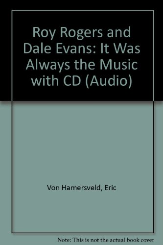 Roy Rogers and Dale Evans: It Was Always the Music With Cd (Audio) by R & R Pub Mktng Pty Ltd
