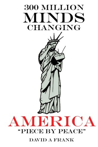 300 Million Minds Changing America Piece by Peace: Remapping America with 1000