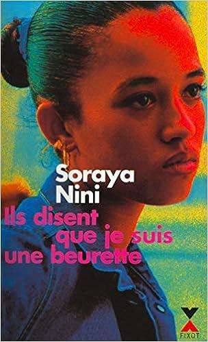 Ils Disent Que Je Suis Une Beurette French Edition Nini Soraya 9782876453197 Amazon Com Books