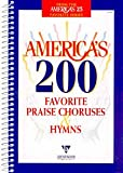America's 200 Favorite Praise Choruses, Hymns (America's 25 Favorites)
