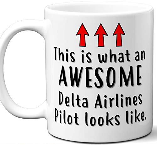 Gift For Delta Airlines Pilot. Funny This is What An Awesome Looks Like Mug. Cool, Cute, Unique Coffee Mug, Tea Cup Idea for Men, Women, Birthday, Christmas, - 11 Airlines Delta