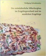 Bergbau Erzgebirge Karte.Der Mittelalterliche Bergbau Im Erzgebirgsvorland Und Im