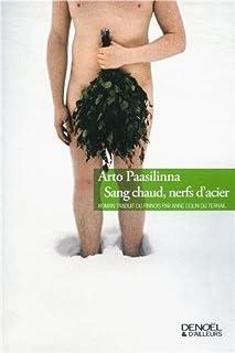 Sang chaud, nerfs d'acier : roman, Paasilinna, Arto