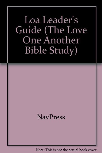 Lead Your Group to Closer Personal Relationships: Leader's Guide (The Love One Another Bible Study)