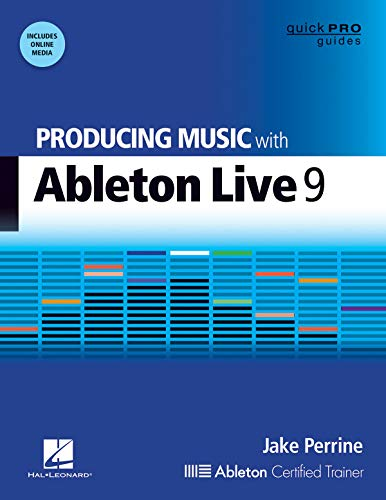 - Producing Music with Ableton Live 9 (Quick Pro Guides)