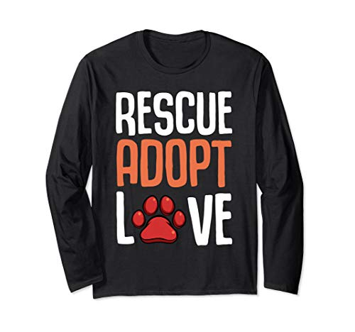 Rescue Adopt Love Cute Paw Print Dog Pet Animal Lover Funny Long Sleeve T-Shirt ()