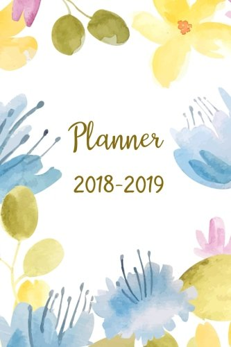 Planner 2018-2019: Two Year Planner| 24 Month ( Daily Weekly And Monthly Calendar ) For Agenda Schedule Organizer   Logbook and Journal Notebook (24 ... (2018 - 2019 Academic Planner) (Volume 7)