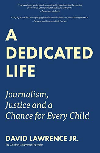 A Dedicated Life: Journalism, Justice and a Chance for Every Child (Best Places For Active Retirement)