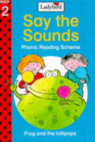 Frog and the Lollipops (Say the Sounds, Book 2) (Say the Sounds Phonic Reading Scheme)