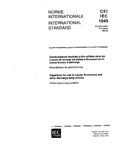 IEC 61049 Ed. 1.0 b:1991, Capacitors for use in tubular fluorescent and other discharge lamp circuits. Performance requirements