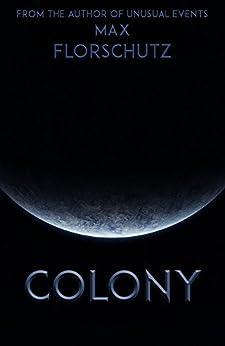 Colony by [Florschutz, Max]