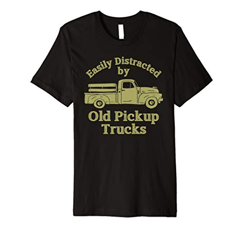 Easily Distracted by Old Pickup Trucks Classic Car Shirt