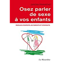 Osez parler de sexe à vos enfants (French Edition)